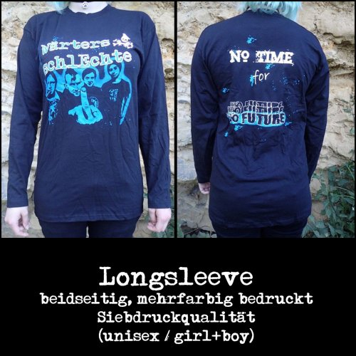 "Longsleeve ""no time for no future"""